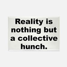 Reality nothing collective hunch Rectangle Magnet