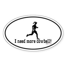 I need more cowbell running Oval Decal