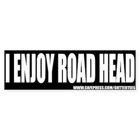 I Enjoy Road Head Bumper Bumper Sticker