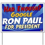 Had Enought Ron Paul Yard Sign