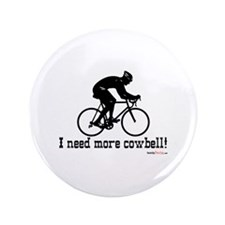 """I need more cowbell cycling 3.5"""" Button"""