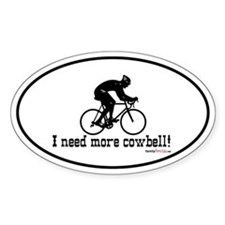I need more cowbell cycling Oval Decal