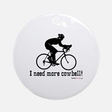 I need more cowbell cycling Ornament (Round)