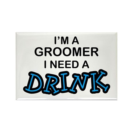 Groomer Need a Drink Rectangle Magnet