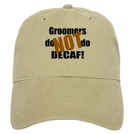 Groomer Don't Do Decaf Cap