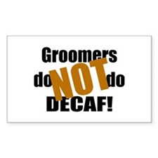 Groomer Don't Do Decaf Rectangle Decal