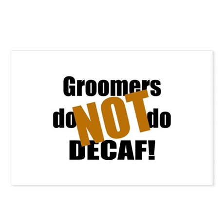 Groomer Don't Do Decaf Postcards (Package of 8)