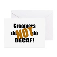 Groomer Don't Do Decaf Greeting Cards (Pk of 10)