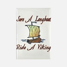 Save a Longboat Ride a Viking Rectangle Magnet
