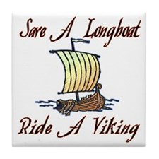 Save a Longboat Ride a Viking Tile Coaster