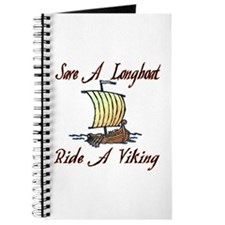 Save a Longboat Ride a Viking Journal