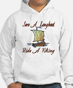 Save a Longboat Ride a Viking Hoodie