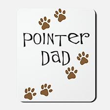 Pointer Dad Mousepad