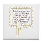 Stupid Painting Remarks Tile Coaster