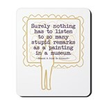 Stupid Painting Remarks Mousepad
