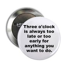 """Cute Always late 2.25"""" Button"""