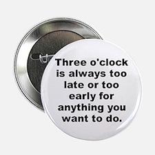 """Unique Always late 2.25"""" Button"""