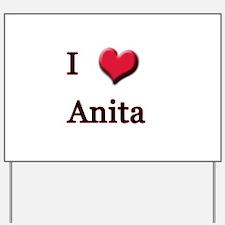I Love (Heart) Anita Yard Sign