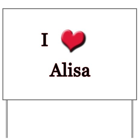 I Love (Heart) Alisa Yard Sign