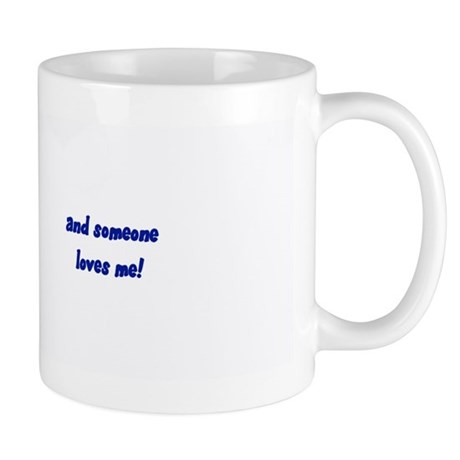 I am a dork... and someone loves me Mug
