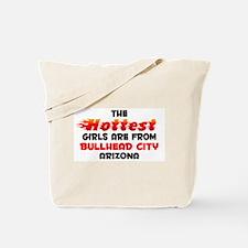 Hot Girls: Bullhead Cit, AZ Tote Bag