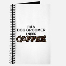 Dog Groomer Need Coffee Journal