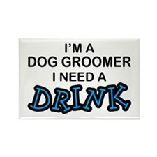 Dog Groomer Need a Drink Rectangle Magnet