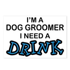 Dog Groomer Need a Drink Postcards (Package of 8)