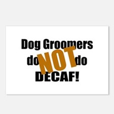 Dog Groomer Don't Do Decaf Postcards (Package of 8