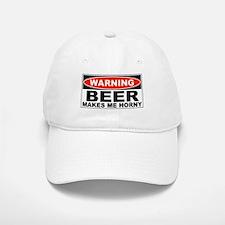 Warning Beer Makes Me Horny Baseball Baseball Cap