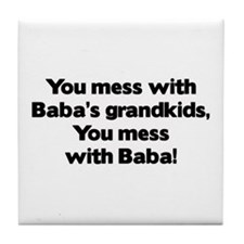Don't Mess with Baba's Grandkids! Tile Coaster