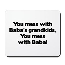 Don't Mess with Baba's Grandkids! Mousepad