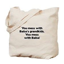 Don't Mess with Baba's Grandkids! Tote Bag