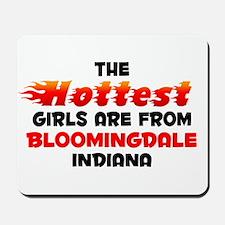 Hot Girls: Bloomingdale, IN Mousepad
