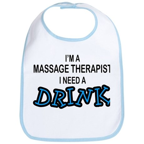 Massage Therapist Need Drink Bib