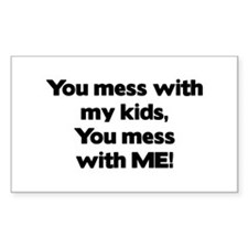 Don't Mess with My Kids! Rectangle Decal