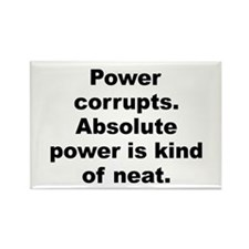 Power corrupts Rectangle Magnet