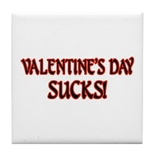 Valentine's Day Sucks! Tile Coaster