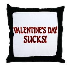 Valentine's Day Sucks! Throw Pillow