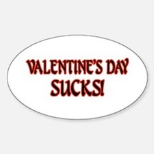 Valentine's Day Sucks! Oval Decal