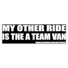 My Other Ride Is The A Team Van Bumper Bumper Bumper Sticker