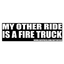 My Other Ride Is A Fire Truck Bumper Bumper Stickers