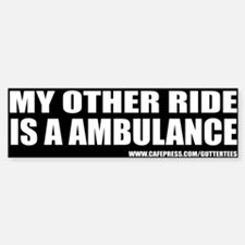My Other Ride Is A Ambulance Bumper Bumper Bumper Sticker