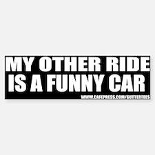 My Other Ride Is A Funny Car Bumper Bumper Bumper Sticker