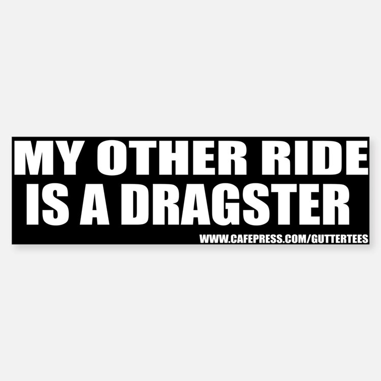 My Other Ride Is A Dragster Bumper Bumper Bumper Sticker