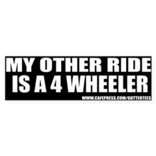 My Other Ride Is A 4 Wheeler Bumper Bumper Sticker