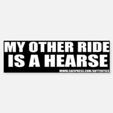 My Other Ride Is A Hearse Bumper Bumper Bumper Bumper Sticker
