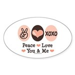 Peace Love You and Me Valentine Oval Sticker