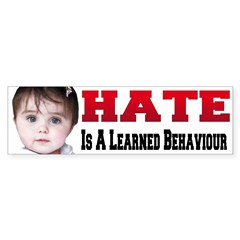 Hate is a Learned Behavior Bumper Sticker