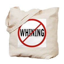 NO WHINING Tote Bag